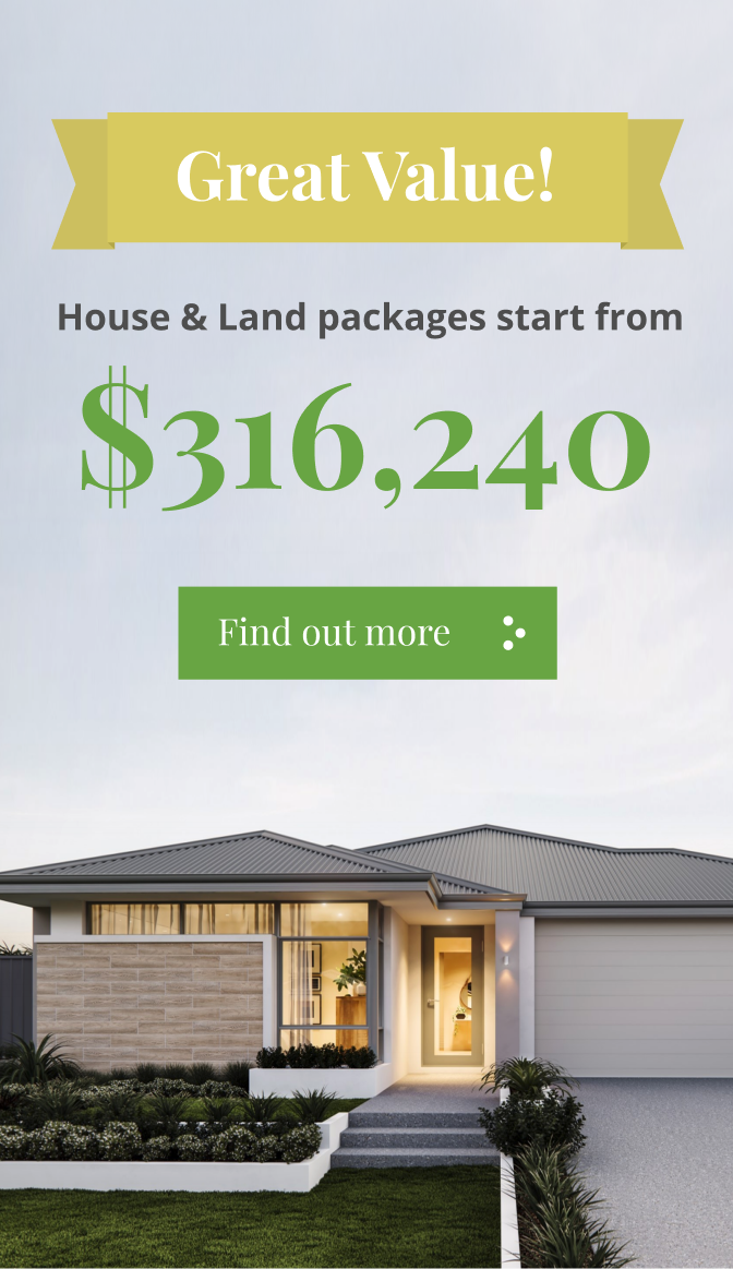 Great value! House & Land packages start from $316,240